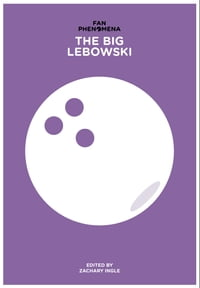 Fan Phenomena: The Big Lebowski