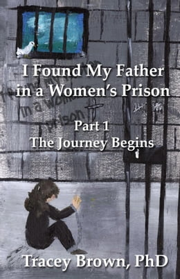 Book I Found My Father in a Women's Prison by Tracey Brown