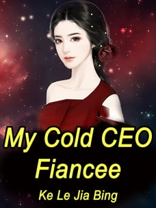 My Cold CEO Fiancee: Volume 13