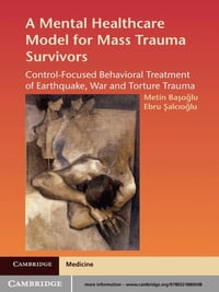 A Mental Healthcare Model for Mass Trauma Survivors: Control-Focused Behavioral Treatment of…