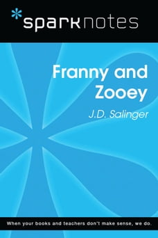 Franny and Zooey (SparkNotes Literature Guide)