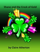 Shane and the Crock of Gold by Claire Atherton