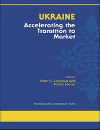 Ukraine: Accelerating the Transition to Market