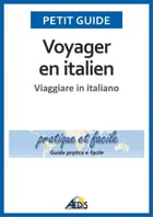 Voyager en italien: Viaggiare in italiano by Petit Guide