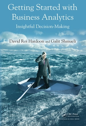 Getting Started with Business Analytics Insightful Decision-Making