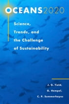 Oceans 2020: Science, Trends, and the Challenge of Sustainability by John G. Field