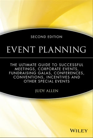 Event Planning The Ultimate Guide To Successful Meetings,  Corporate Events,  Fundraising Galas,  Conferences,  Conventions,  Incentives and Other Special