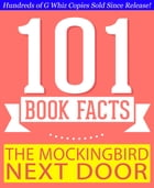 The Mockingbird Next Door: Life with Harper Lee - 101 Amazing Facts You Didn't Know: #1 Fun Facts & Trivia Tidbits by G Whiz
