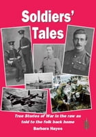Soldiers' Tales: As told to the folks back home by Barbara Hayes
