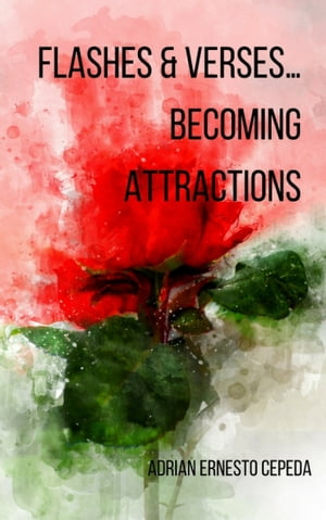 Flashes & Verses…Becoming Attractions