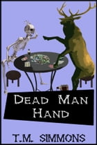 Dead Man Hand by T. M. Simmons