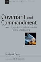 Covenant and Commandment by Bradley G. Green