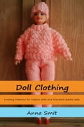 Doll Clothing: Knitting Patterns For Fashion Dolls And Standard Barbie Dolls 839ea010-2016-458b-83cd-25b637506005