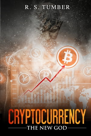 Cryptocurrency: The New God by R. S. Tumber