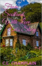 From Scotland, With Love: Evi's Story by C.L. Champlain