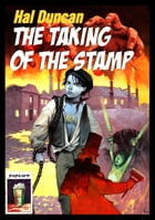 The Taking Of The Stamp by Hal Duncan