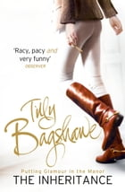 The Inheritance: Racy, pacy and very funny! (Swell Valley Series, Book 1) by Tilly Bagshawe
