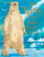 The King of the Polar Bears by Miles Kelly