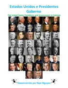 Estados Unidos e Presidentes Goberno: The United States Presidents and Government In Galician by Nam Nguyen