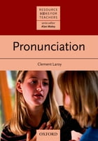 Pronunciation - Resource Books for Teachers by Clement Laroy Laroy