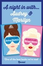 Lucy Holliday 2-Book Collection: A Night in with Audrey Hepburn and A Night in with Marilyn Monroe by Lucy Holliday