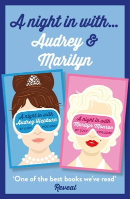 Book Lucy Holliday 2-Book Collection: A Night in with Audrey Hepburn and A Night in with Marilyn Monroe by Lucy Holliday
