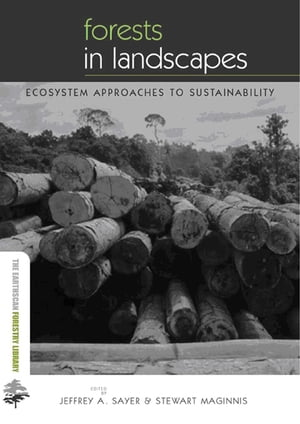 Forests in Landscapes Ecosystem Approaches to Sustainability