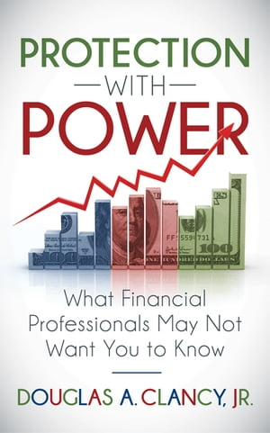 The Protection with Power: What Financial Professionals May Not Want You to Know
