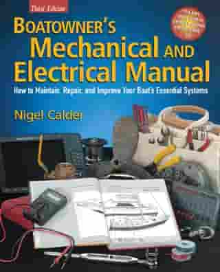 Boatowner's Mechanical and Electrical Manual : How to Maintain, Repair, and Improve Your Boat's Essential Systems: How to Maintain, Repair, and Improve Your Boat's Essential Systems: How to Maintain, Repair, and Improve Your Boat's Essential Systems