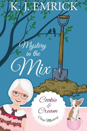 Mystery in the Mix: A Cookie and Cream Cozy Mystery, #7 by K.J. Emrick
