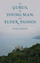 The Gurus, the Young Man, and Elder Paisios by Dionysios Farasiotis