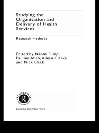 Studying the Organisation and Delivery of Health Services: Research Methods