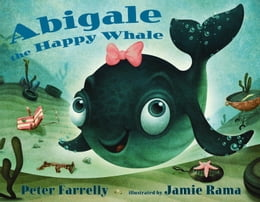 Book Abigale the Happy Whale by Peter Farrelly