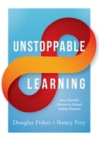 Unstoppable Learning: Seven Essential Elements to Unleash Student Potential (Using Systems Thinking to Improve Teaching Pr by Douglas Fisher