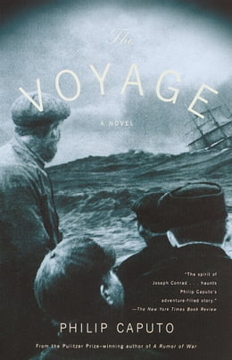 Book The Voyage: A Novel by Philip Caputo