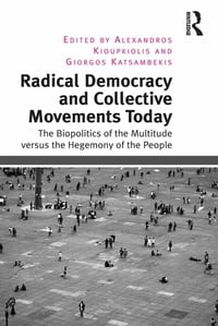 Radical Democracy and Collective Movements Today: The Biopolitics of the Multitude versus the…