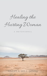Healing the Hurting Woman: A Devotional