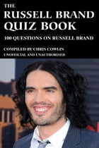 The Russell Brand Quiz Book: 100 Questions on Russel Brand by Chris Cowlin