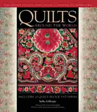 Quilts Around the World: The Story of Quilting from Alabama to Zimbabwe by Spike Gillespie