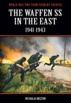 The Waffen SS In The East: 1941-1943 by Bob Carruthers