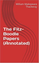 The Fitz-Boodle Papers (Annotated) by William Makepeace Thackeray