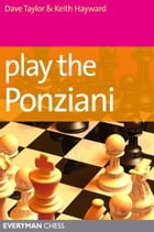 Play the Ponziani by Dave Taylor and Keith Hayward