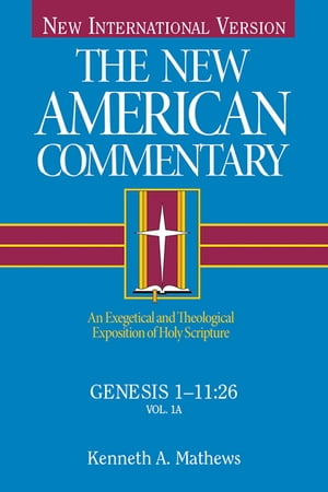 Genesis 1-11 An Exegetical and Theological Exposition of Holy Scripture