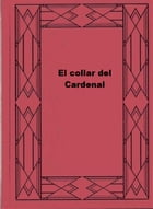 El collar del Cardenal by Anthony Hope