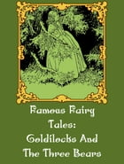 Goldilocks And The Three Bears by Famous Fairy Tales