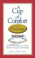 A Cup of Comfort Courage 47f29009-0b48-44e2-ae97-6b03f1c69797