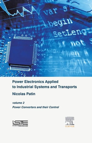Power Electronics Applied to Industrial Systems and Transports,  Volume 2 Power Converters and their Control