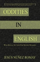 Oddities in English: For Anytone Wanting to Speak English Fluently But Perplexed By All of the Oddities in English Gramma by Jesús Núñez Romay