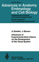 Influences of Experimental Brain Edema on the Development of the Visual System by J. Sievers