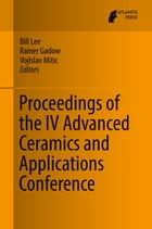 Proceedings of the IV Advanced Ceramics and Applications Conference by Bill Lee